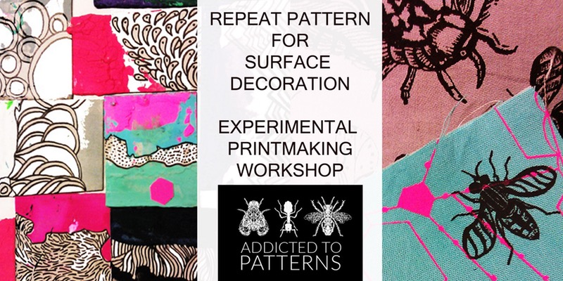 EXPERIMENTAL PRINTMAKING & REPEAT PATTERN WORKSHOPS